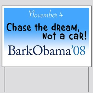 Chase the dream, not a car! Yard Sign