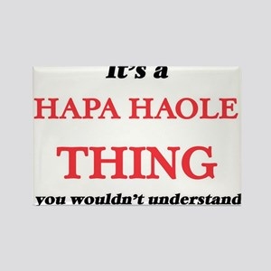 It's a Hapa Haole thing, you wouldn&#3 Magnets