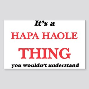 It's a Hapa Haole thing, you wouldn&#3 Sticker