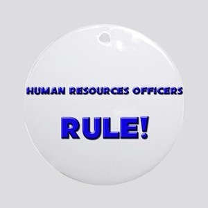 Human Resources Officers Rule! Ornament (Round)