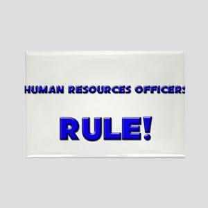 Human Resources Officers Rule! Rectangle Magnet