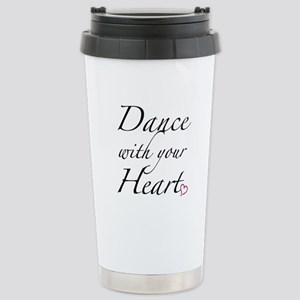 Dance with your Heart Stainless Steel Travel Mug