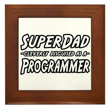 """Super Dad...Programmer"" Framed Tile"