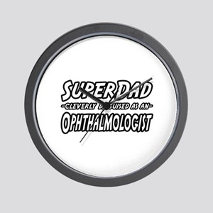 """SuperDad-Ophthalmologist"" Wall Clock"