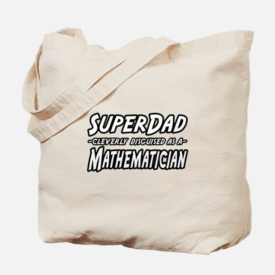 """SuperDad...Mathematician"" Tote Bag"