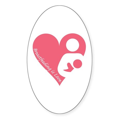 Breastfeeding is Love Sticker (Oval)