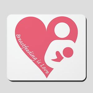 Breastfeeding is Love Mousepad