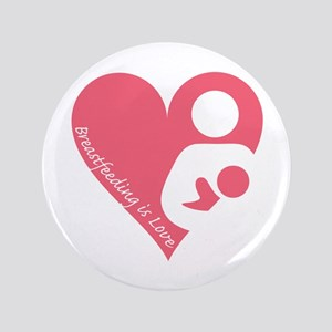 "Breastfeeding is Love 3.5"" Button"