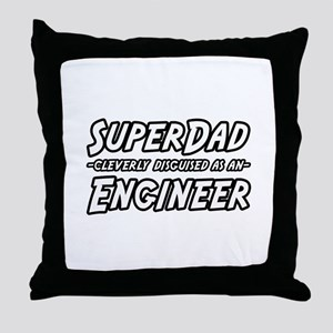 """Super Dad...Engineer"" Throw Pillow"