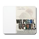 WE PEDAL UPHILL Mousepad