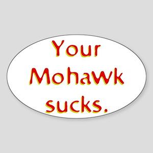 Your Mohawk Sucks! Oval Sticker