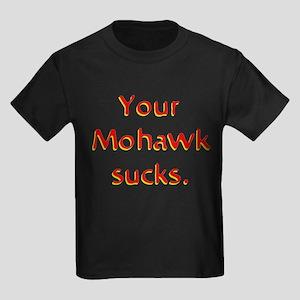 Your Mohawk Sucks! Kids Dark T-Shirt