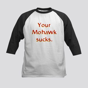 Your Mohawk Sucks! Kids Baseball Jersey