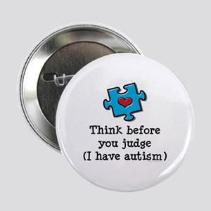 "Think Before You Judge Autism 2.25"" Button"