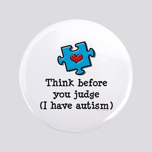 "Think Before You Judge Autism 3.5"" Button"