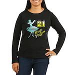 21st Birthday Women's Long Sleeve Dark T-Shirt