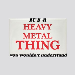 It's a Heavy Metal thing, you wouldn&# Magnets