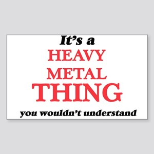 It's a Heavy Metal thing, you wouldn&# Sticker