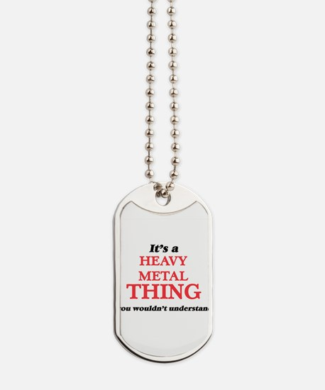 It's a Heavy Metal thing, you wouldn& Dog Tags