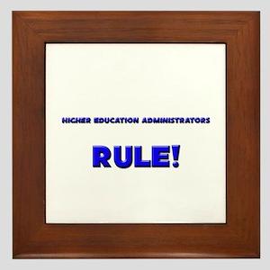 Higher Education Administrators Rule! Framed Tile