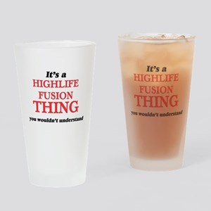 It's a Highlife Fusion thing, y Drinking Glass