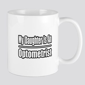 """My Daughter...Optometrist"" Mug"