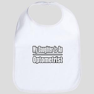 """My Daughter...Optometrist"" Bib"