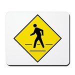 Pedestrian Crosswalk Sign - Mousepad