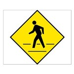 Pedestrian Crosswalk Sign - Small Poster