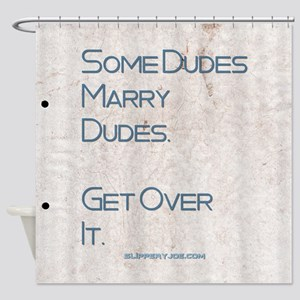 Dudes Shower Curtain