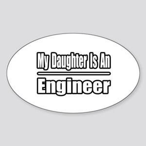 """My Daughter...Engineer"" Oval Sticker"