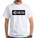 One Way Sign - Left - White T-Shirt