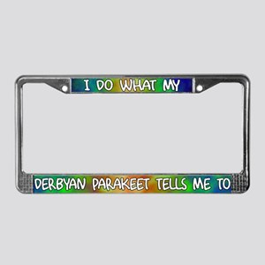 Do what Derbyan Parakeet License Plate Frame