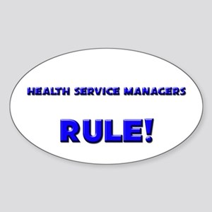 Health Service Managers Rule! Oval Sticker