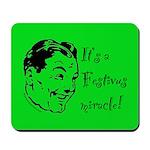 A FESTIVUS™ Miracle! Mousepad