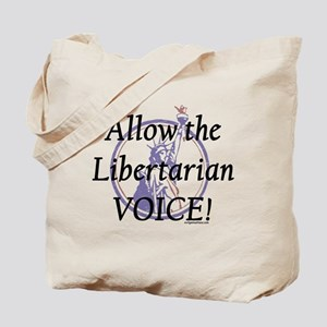 Allow the Libertarian voice! Tote Bag
