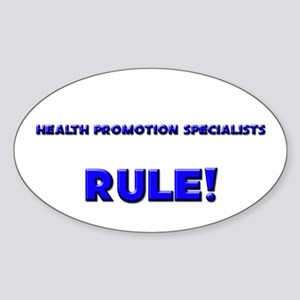 Health Promotion Specialists Rule! Oval Sticker