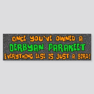Just a Bird Derbyan Parakeet Bumper Sticker