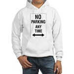 No Parking Any Time Sign Hooded Sweatshirt