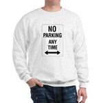 No Parking Any Time Sign Sweatshirt
