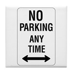 No Parking Any Time Sign - Tile Coaster