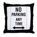 No Parking Any Time Sign - Throw Pillow