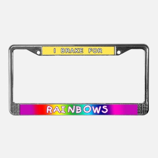 I Brake for Rainbows License Plate Frame