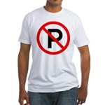 No Parking Sign Fitted T-Shirt