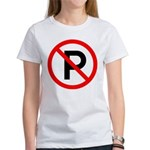 No Parking Sign Women's T-Shirt