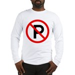 No Parking Sign Long Sleeve T-Shirt