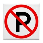 No Parking Sign - Tile Coaster