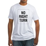 No Right Turn Sign Fitted T-Shirt