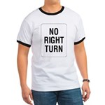 No Right Turn Sign Ringer T