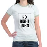 No Right Turn Sign Jr. Ringer T-Shirt